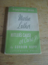 Martin Luther Hitler's Cause - or Cure? In Reply to Peter F.Wiener,Rupp, Gordon