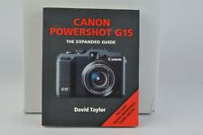 Canon Powershot G15 The Expanded Guide Paperback by David Taylor LNC (235)