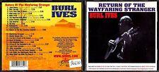 CD 1540 BURL IVES  RETURN OF THE WAYFARING STRANGER