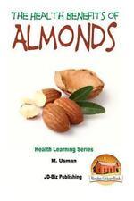 Health Benefits of Almonds by M. Usman and John Davidson (2015, Paperback)