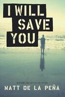 I Will Save You: By De La Pena, Matt
