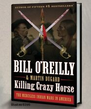 ✔ NEW Killing Crazy Horse by Bill O'Reilly ( Hardcover + Jacket) First Edition