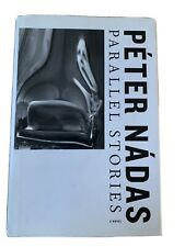 Peter Nadas & Imre Goldstein PARALLEL STORIES  A Novel 1st Edition 1st Printing