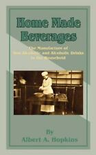 Home Made Beverages : The Manufacture of Non-Alcoholic and Alcoholic Drinks...