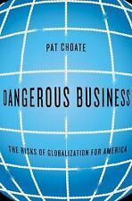 Dangerous Business: The Risks of Globalization for America [Hardcover] [Aug 12..