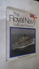 THE ROYAL NAVY TODAY AND TOMORROW di REAR ADMIRAL J R HILL IN LINGUA INGLESE