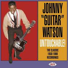 "Johnny ""Guitar"" Watson - Untouchable! The Classic 1959-1966 Recordings (CDCHD 11"