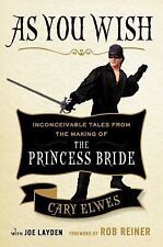 As You Wish: Inconceivable Tales from the Making of The Princess Bride - Elwes,