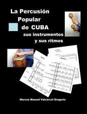 La PERCUSION POPULAR de CUBA; Sus Instrumentos y Sus Ritmos : Ritmos Básicos...