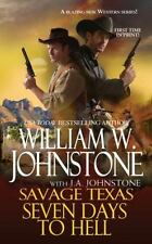 Seven Days to Hell (Savage Texas) by Johnstone, William W., Johnstone, J.A.