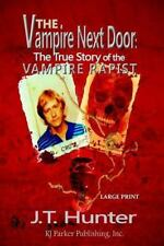 The Vampire Next Door (Lg Print) : The True Story of the Vampire Rapist by J.