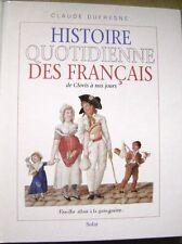 Livre Histoire quotidienne des français de Clovis à nos jours  /H26