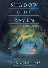SHADOW OF THE RAVEN ~ TESSA HARRIS ~ T S PBK ~ A DR. THOMAS SILKSTONE MYSTERY