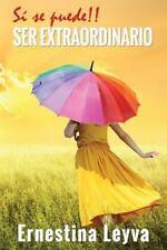 Si Se Puede!! SER EXTRAORDINARIO by Ernestina Leyva (2015, Paperback)