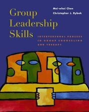 Group Leadership Skills: Interpersonal Process in Group Counseling and Therapy C