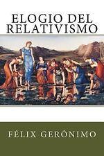 Elogio Del Relativismo by Félix Gerónimo (2015, Paperback)