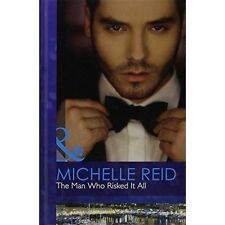 The Man Who Risked it All (Mills & Boon Hardback Romance)