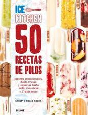 50 Recetas de Polos (Ice Kitchen) : Sabores Sensacionales, Desde Frutas y...