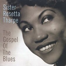 Gospel Of Blues - Tharpe,Sister Rosetta (2003, CD NEUF)