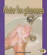 Matar los gerrmenes Killing Germs (Libros Para Avanzar-La Salud  Pull Ahead Book