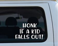 FUNNY HONK IF A KID FALLS OUT CAR DECAL