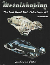 METALSHAPING: THE LOST SHEET METAL MACHINES No. 3 by Timothy Paul Barton