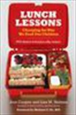 Lunch Lessons : Changing the Way We Feed Our Children by Ann Cooper and Lisa...