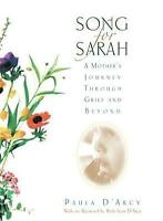 Song for Sarah: A Mother's Journey Through Grief and Beyond by Paula D'Arcy (Pap