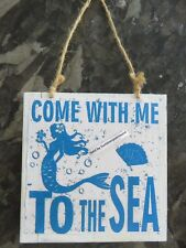 Mermaid Come With Me to The Sea wall decor sign wood plaque new