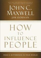 How to Influence People: Make a Difference in Your World by John C Maxwell: New