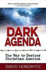 Dark Agenda: The War to Destroy Christian America by David Horowitz Brand New