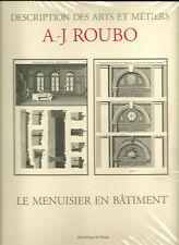 DESCRIPTION DES ARTS ET METIERS A.J. ROUBO  - LE MENUISIER EN BÂTIMENT - NEUF