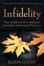 INFIDELITY YOUR COMPLETE GUIDE TO AWARENESS PREVENTION By Elissa Gough