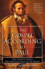 Gospel according to Paul The Creative Genius Who Brought Jesus to the World, Gri
