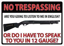 "17"" X 12"" TIN SIGN NO TRESPASSING OR DO I HAVE TO SPEAK 12 GAUGE METAL SIGN NEW"
