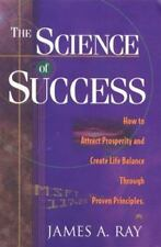 The Science of Success: How To Attract Prosperity and Create Harmonic Wealth Thr