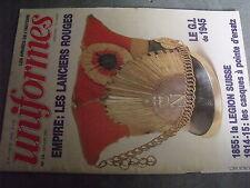 $$r Revue uniformes N°74 lanciers rouges  Legion Suisse  GI 1945  casques pointe
