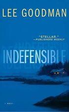Indefensible: A Novel - Acceptable - Goodman, Lee - Paperback