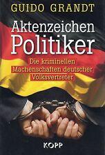 AKTENZEICHEN POLITIKER - Guido Grandt BUCH - KOPP VERLAG - NEU OVP