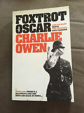 "SIGNED COPY 2008 ""FOXTROT OSCAR"" CHARLIE OWEN THICK PAPERBACK BOOK"