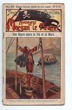 Aventures de Morgan le Pirate n°55.  EICHLER.  Fascicule Populaire 1910.