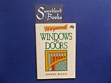 | @Oz |  DO IT YOURSELF : Windows and Doors By George Wilkie (1991), Softcover