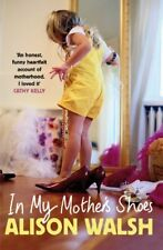In My Mother's Shoes-Alison Walsh