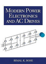 USED (VG) Modern Power Electronics and AC Drives by Bimal K. Bose