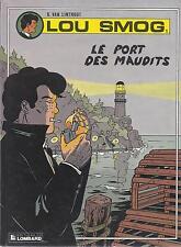 BD Lou Smog - N°1 - Le port des maudits  - E.O. 1990 -TBE - Van linthout