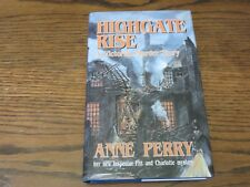 HIGHGATE RISE BY ANNE PERRY. SIGNED 1ST EDITION/1ST PRINTING V/F V/F NEW UNREAD.