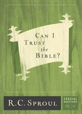 Can I Trust the Bible? (Crucial Questions (Reformation Trust)) by R.C. Sproul