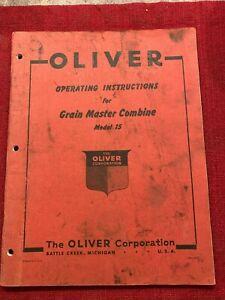VINTAGE OLIVER OPERATING INSTRUCTIONS FOR GRAIN MASTER COMBINE MODEL Fifteen