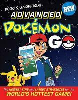 NEW Pojo's Unofficial Advanced Pokemon Go: The .. 9781629374208 by Triumph Books