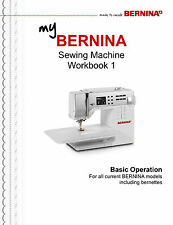 My BERNINA WORKBOOK 1, 2 or 3 * 880, 7 Series,580, 560 & All Current models *CD